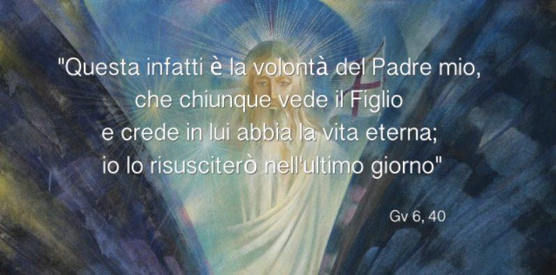Gv 6,37-40   Tutto ciò che il Padre mi dà, verrà a me